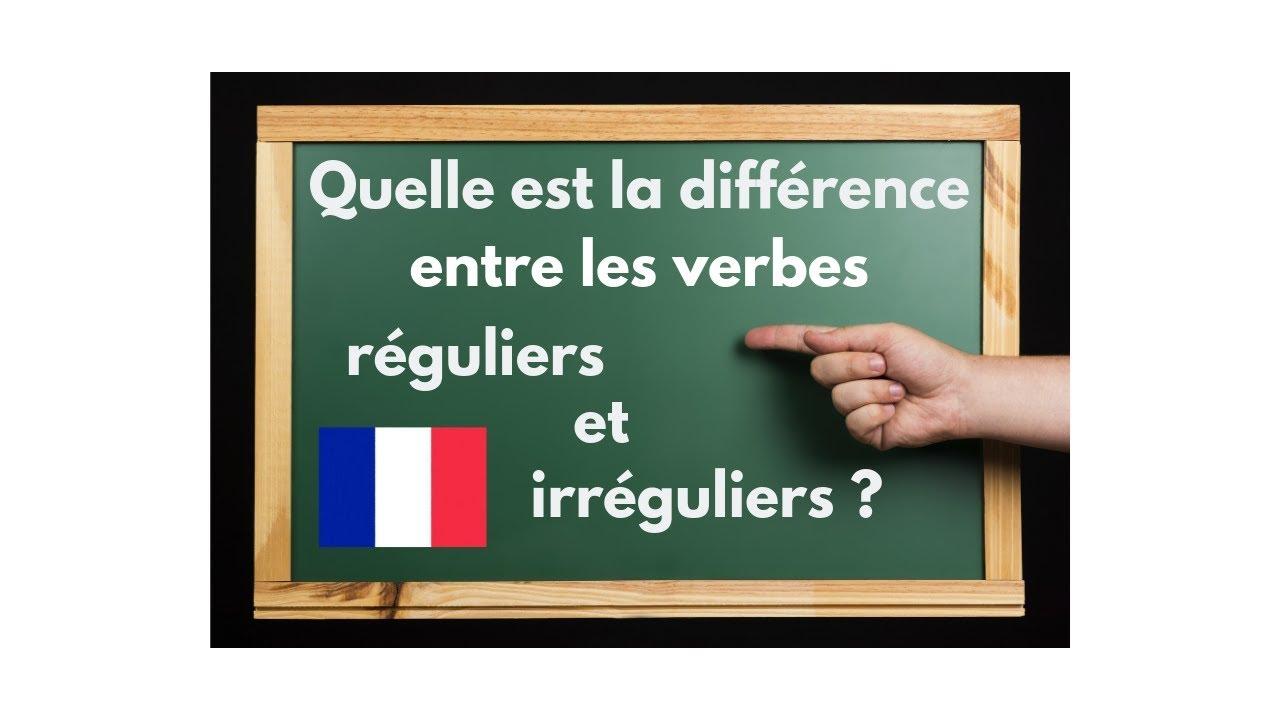 Comment Tout Savoir Sur Les Verbes Reguliers Et Irreguliers En Francais Cours De Francais Youtube