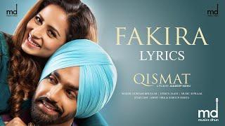 Fakira (Lyrics) | Qismat | Ammy Virk | Sargun Mehta | Gurnam Bhullar | Jaani | B Praak
