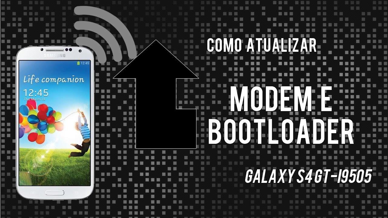 Como atualizar modem e boatloader Galaxy S4 (GT-i9505) - PF3