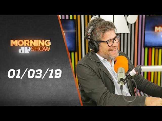 Morning Show - edição completa - 01/03/19
