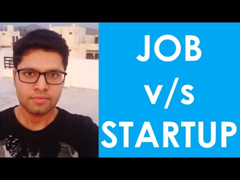 Job V/s Startup - Which Is Good For You? Kalpit Veerwal