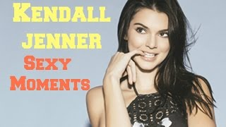 Kendall Jenner Sexy Moments