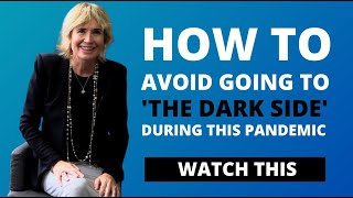 How to Avoid Going to 'The Dark Side' During this Pandemic | #StrongerTogether | Sharon Pearson