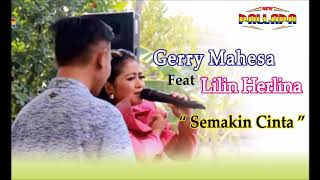 Download Gerry Feat Lilin Herlina - Semakin Cinta New Pallapa