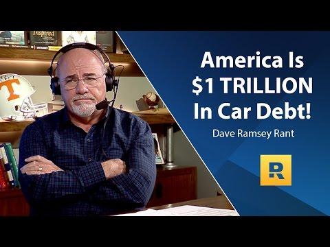 America Is $1 TRILLION In Car Debt!!!!!!! - Dave Ramsey Rant
