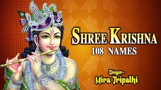 श्री कृष्णा - Shree Krishna | 108 Names of Lord Krishna - By Mira Tripathi | Lord Krishna