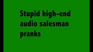Crazy audio salesman pranks