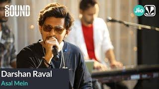Darshan Raval - Asal Mein   SoundBound