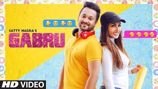 GABRU (Full Song) | Satty Nagra | Punjabi Latest Song 2018