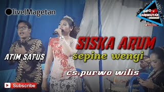 Download Lagu SISKA ARUM ft. ATIM SATUS - SEPINE WENGI - CS.PURWO WILIS | LIVE MAGETAN mp3