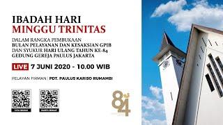 IBADAH HARI MINGGU TRINITAS - 7 JUNI 2020 PUKUL 10.00 WIB