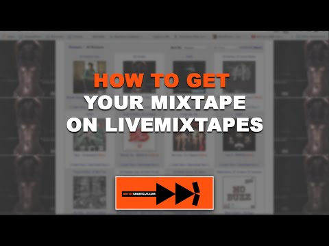 How To Get Your Mixtape On Livemixtapes