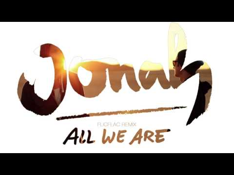 JONAH - All We Are (FlicFlac Remix)
