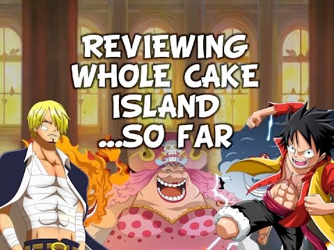 Whole Cake Island Arc In Review (825-862)