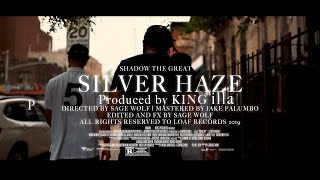 SHADOW THE GREAT - SILVER HAZE