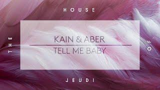 Kain & Aber - Tell Me Baby