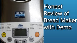 Honest Review of Kent Atta and Bread Maker | Kent Atta and Bread Maker Demo | Atta and Bread Maker