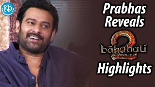 Prabhas Reveals Baahubali: The Conclusion Highlights | Shivarathri Special Interview