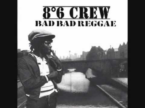 8°6 Crew (FRA) - Bad Bad reggae FULL ALBUM