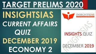 ECONOMY 2 CURRENT AFFAIRS QUIZ-INSIGHTSIAS DECEMBER 2019:UPSC/STATE_PSC/SSC/RBI