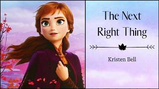 "The Next Right Thing - Kristen Bell | ""Frozen 2"" 