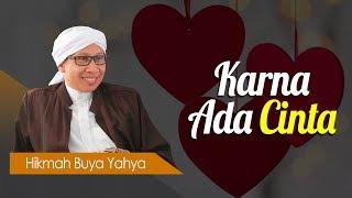 Karna Ada Cinta - Hikmah Buya Yahya