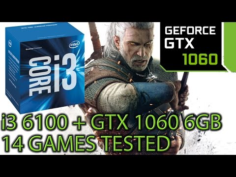 i3 6100 paired with a GTX 1060 - Is it playable? - 14 Games Tested