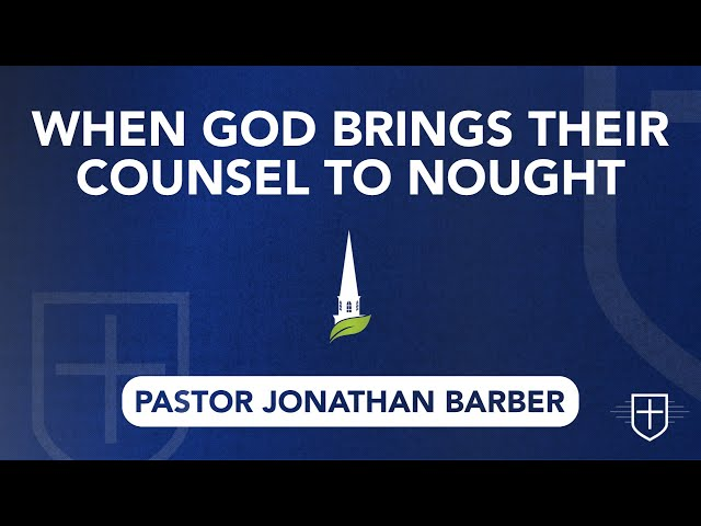 When God Brings Their Counsel to Nought