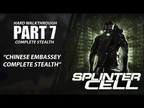 """Splinter Cell: Complete Stealth Walkthrough   Part 7 """"Chinese Embassy"""" [XBOX ONE X]"""