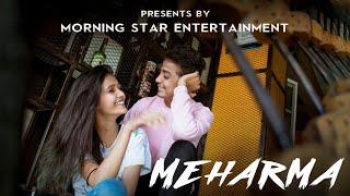 Meharma   Darshan Raval   sad love story   True love never ends by morning star