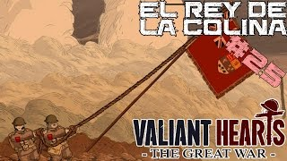 Valiant Hearts: The Great War || #25: El rey de la colina