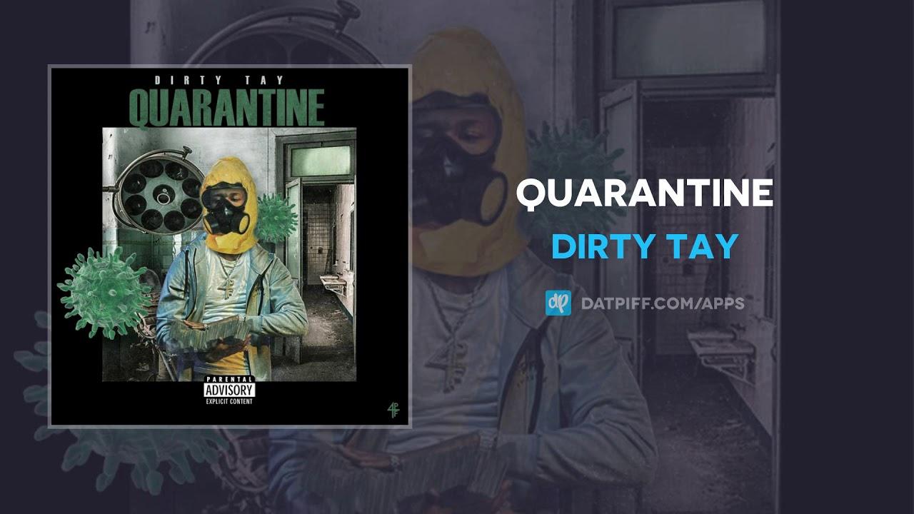 Dirty Tay — Quarantine (AUDIO)