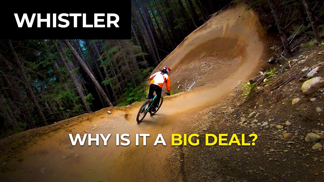 Download Why is Whistler Bike Park such a big freaking deal?