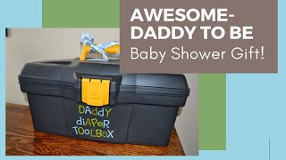 Making A Daddy To Be -tool Box Baby Shower Gift! *great Gift Idea!*