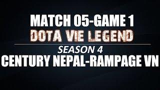 DOTA VIE LEGEND SS4 | Match 05 | Century Nepal vs Rampage VN Game 1