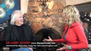 Dr Larry Dossey, The One Mind - New Mexico