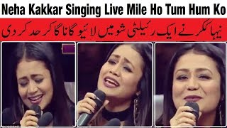 Neha Kakkar Singing Live Mile Ho Tum Hum Ko & Mahi Ve on Reality Show 2018