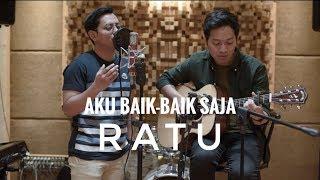 Download lagu AKU BAIK-BAIK SAJA - RATU (ALGHUFRON & AUDREE DEWANGGA)
