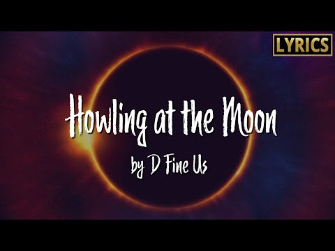 lyrics-song---howling-at-the-moon-🎤-song-by-d-fine-us