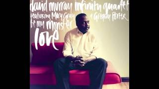David Murray Infinity Quartet - Army of the Faithful feat. Gregory Porter