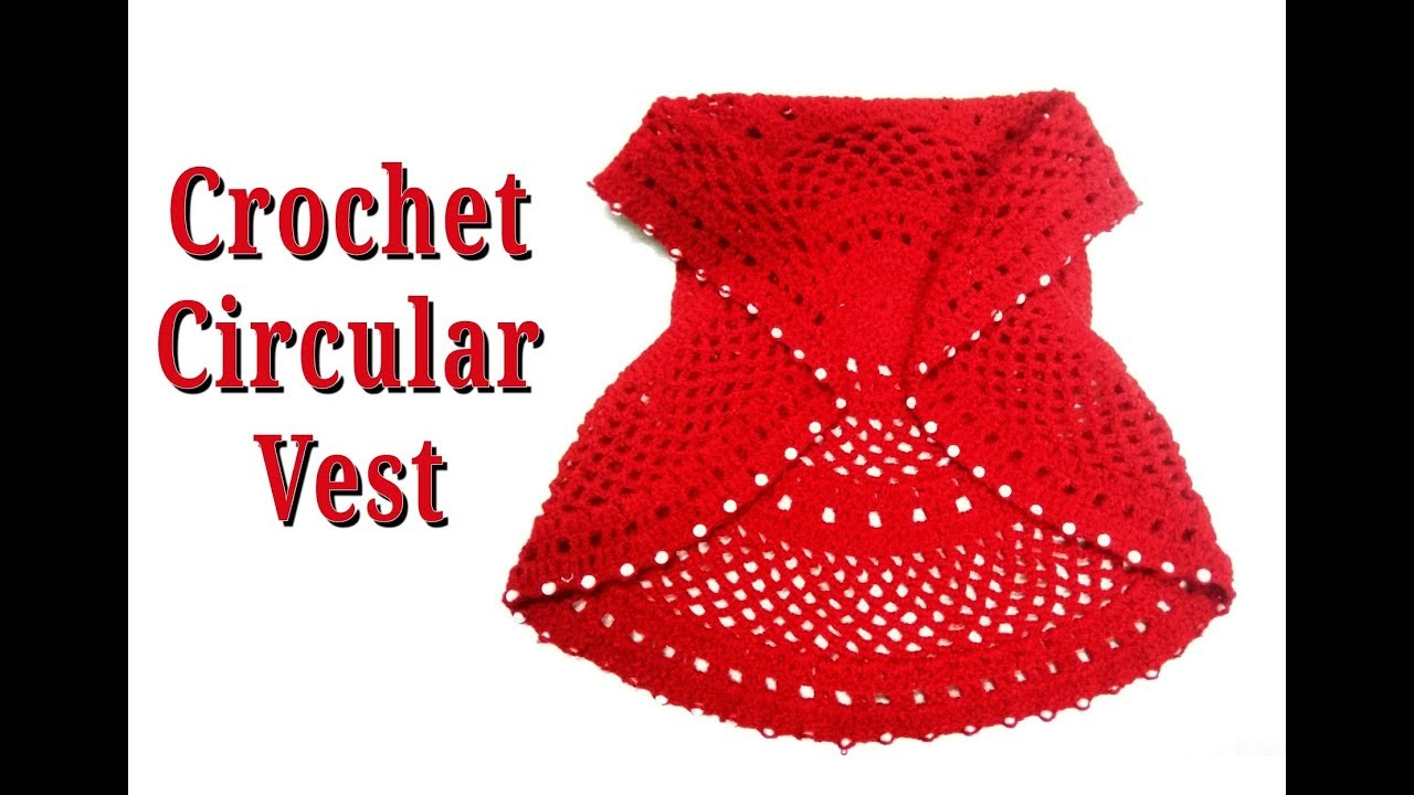 Crochet Circular Vestbolero Step By Step Easy And Quick Youtube