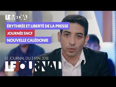 LE JOURNAL DU 3 MAI 2018 : ÉRYTHRÉE ET LIBERTÉ DE LA PRESSE, JOURNÉE SNCF, NOUVELLE-CALÉDONIE