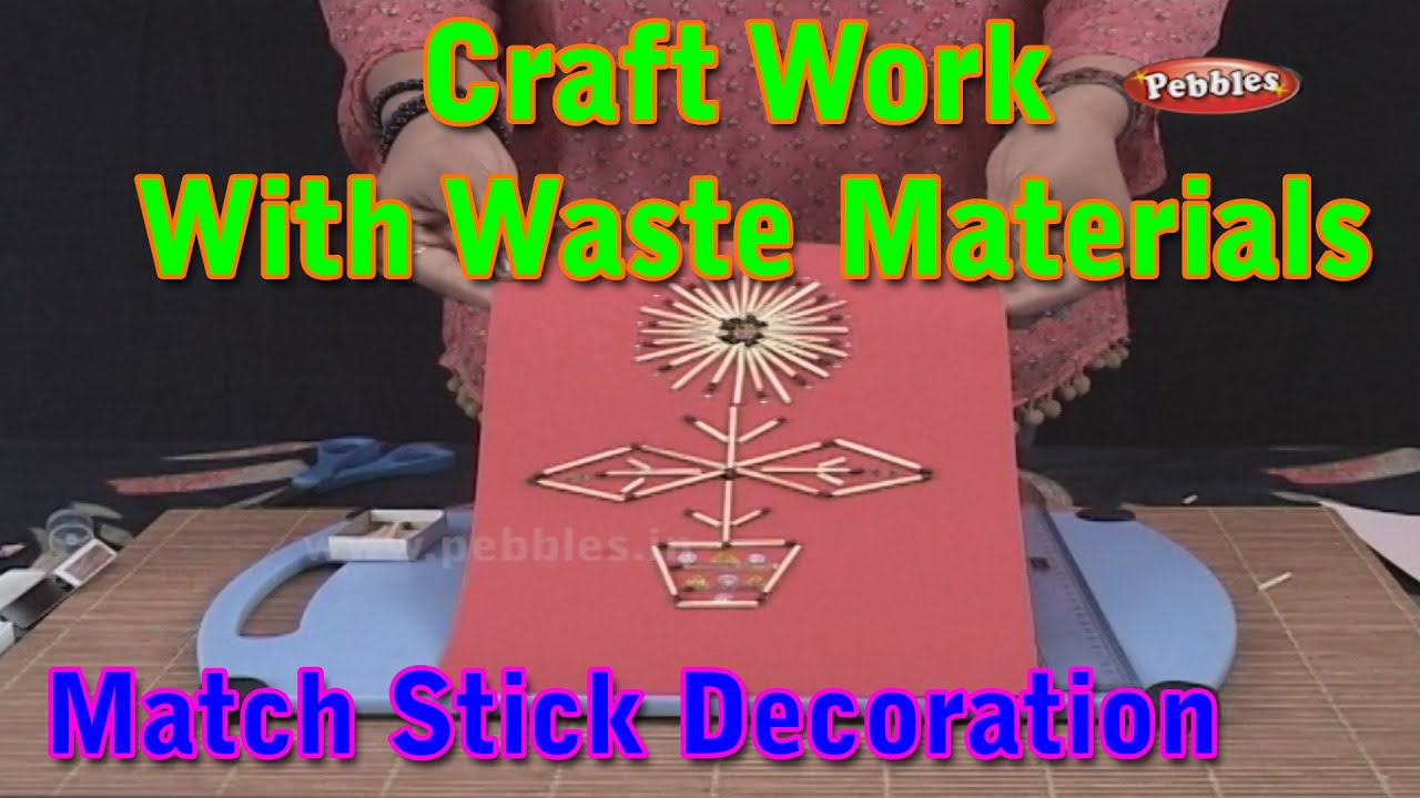 Matchstick decoration craft with waste materials learn for Art and craft for kids from waste material