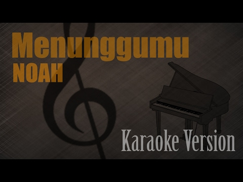 Noah - Menunggumu Karaoke Version   Ayjeeme Karaoke