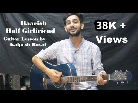 Baarish | Half Girlfriend | Easy Guitar Lesson By kalpesh Raval(Chords & struming Tutorial)