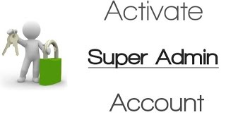 How to Activate Super Administrator Account in Windows 7,8,8 1,10
