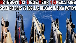Rainbow Six Siege YEAR 1 Operators - All Guns Speed Reloads vs Regular Reloads In Slow Motion