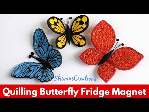 Quilling Butterfly Fridge Magnets/ How to make Quilled Butterfly in three styles