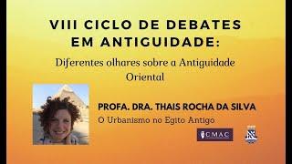 Profª. Drª. Thais Rocha da Silva - O Urbanismo no Egito Antigo
