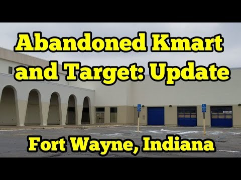 Closed Kmart And Target Update - Fort Wayne, Indiana